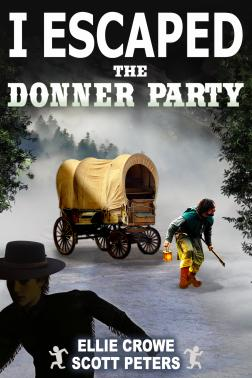 I Escaped The Donner Party
